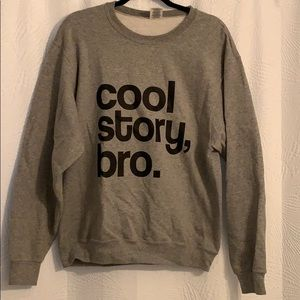 Sweaters - Cool story, bro